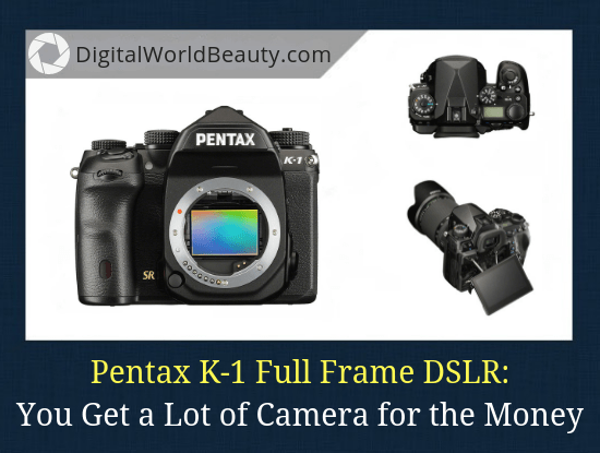 Pentax K-1 Review 2019: Best Budget Full Frame Camera (Especially for Landscape Photography)