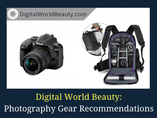 Recommended Photography Gear for 2019 According to DigitalWorldBeauty.com