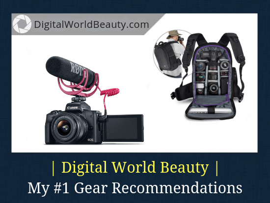 Recommended Photography Gear and Accessories in 2019 (According to DigitalWorldBeauty.com)