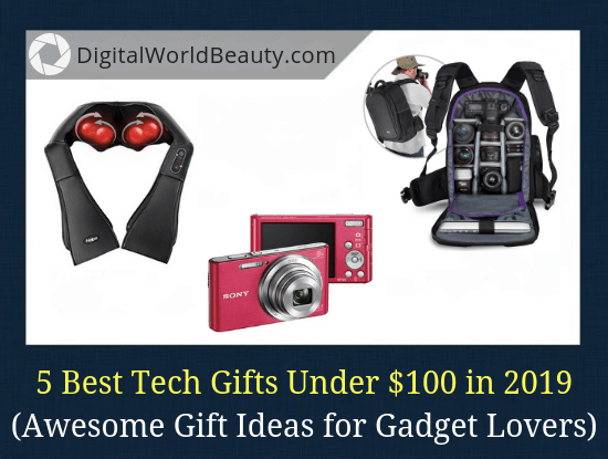 Top 5 best tech gift ideas under $100 for gadget/tech lovers in 2019
