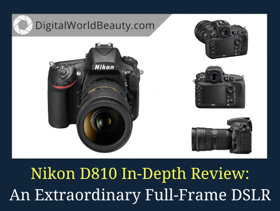 Nikon D810 Review: Is It Worth Buying in 2020?