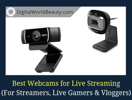 Best Webcams for Live Streaming (For Twitch and YouTube Streamers, Live Gamers and Vloggers)