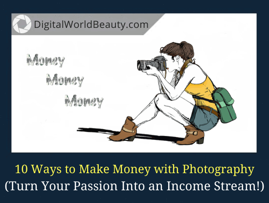10 Best Ways to Make Money with Photography 2020