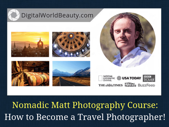 Nomadic Matt Photography Course: How to Become a Travel Photographer! (Review)