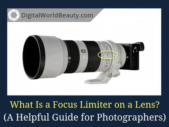 What Is a Focus Limiter on a Lens? What Does a Focus Limiter Do? (Guide)