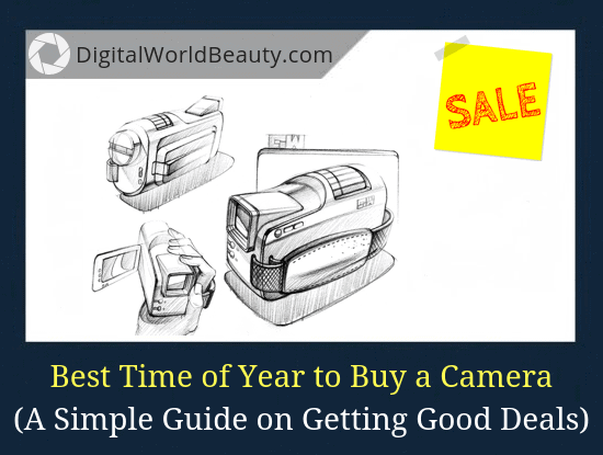 Best Time of Year to Buy a Camera (A Guide on How to Get Good Camera Deals)