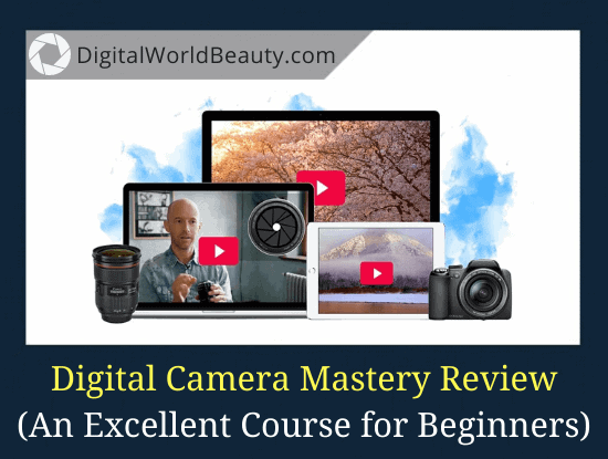 Digital Camera Mastery Course Review