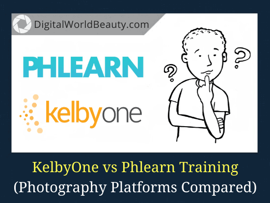 KelbyOne vs Phlearn Photography Courses [Comparison]