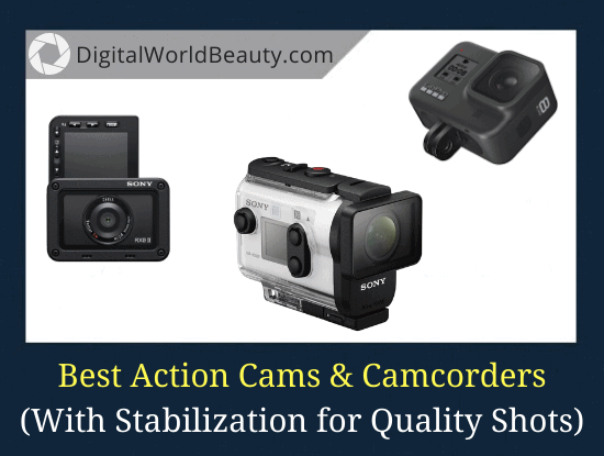 Best Action Cameras with Stabilization (2021)