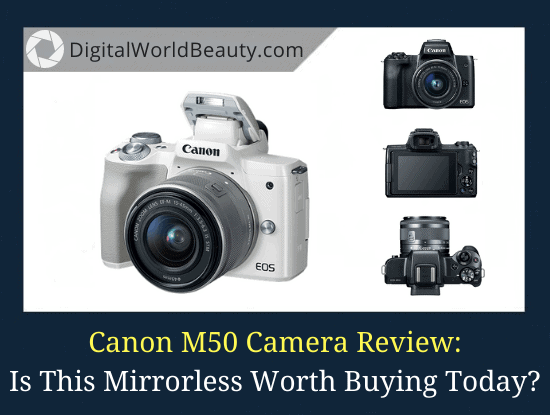 Canon M50 Review: Is This Mirrorless Camera Worth Buying in 2020?