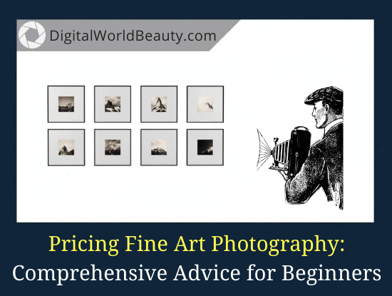 How to Price Fine Art Photography Prints?
