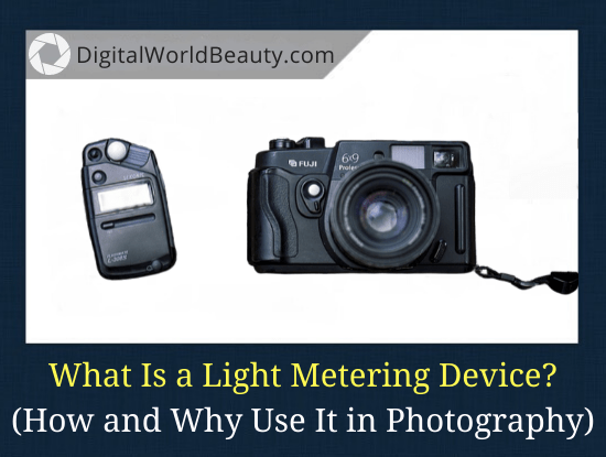 What Is a Light Meter in Photography? How Does a Light Meter Work? (Guide)