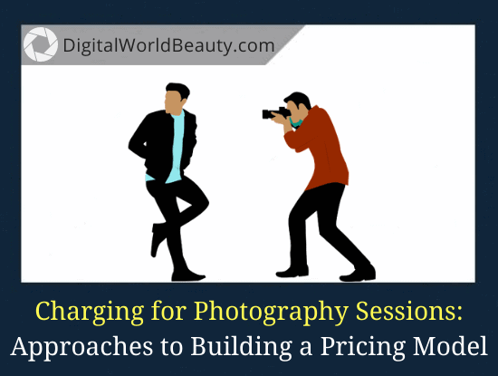 How Much to Charge for a Photography Session? (Guide)