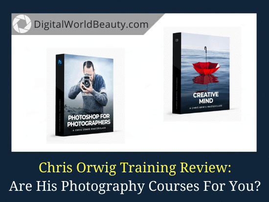 Chris Orwig Photography Training Review