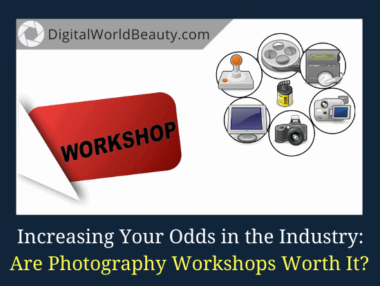 Are Photography Workshops Worth It?