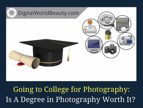 Is A Degree in Photography Worth It?