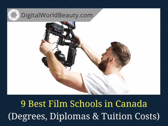 9 Best Film Schools in Canada (2021)
