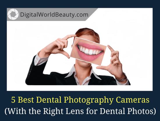 Best Cameras for Dental Photography 2021
