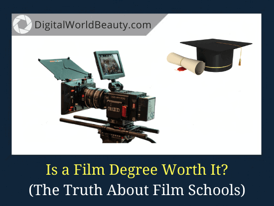 Is a Film Degree Worth It? Or Is It Useless?