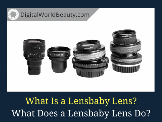 What Is Lensbaby? What Does a Lensbaby Do?
