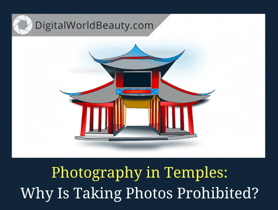 Why Is Photography Prohibited in Temples and Churches?