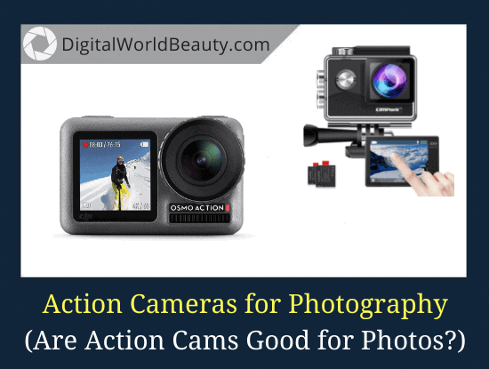 Are Action Cameras Good for Photography?