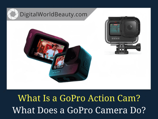 What Is a GoPro Camera Used For? (Guide)