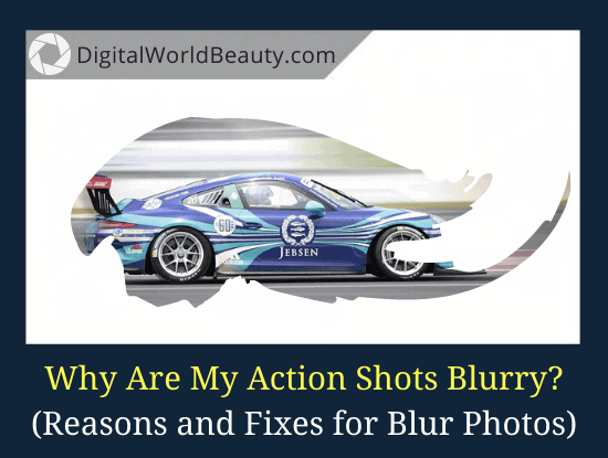 Why Are My Action Shots Blurry? (Reasons and Fixes)