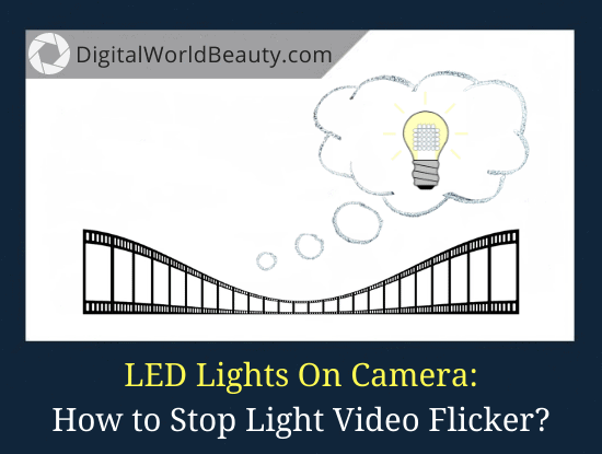 Why Do LED Lights Flicker On Camera: How Can You Stop This?