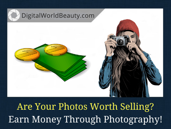 Are My Photos Good Enough to Sell? Are My Photos Worth Selling Online?