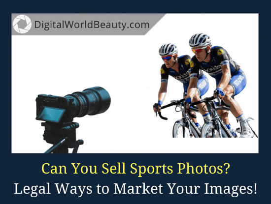How To Sell Sports Photos Legally