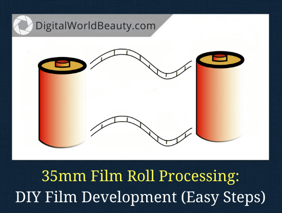 How to Develop 35mm Film at Home? (Complete Guide)