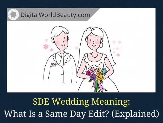 SDE Meaning: What Is a Same Day Edit for Weddings?